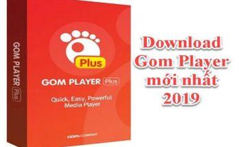 Download Gom Player mới nhất 2019 - Phần mềm xem video tốt nhất 4
