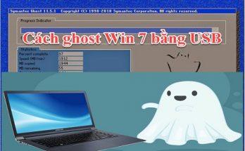 Cách ghost win 7 bằng usb bằng hình ảnh chi tiết 2020