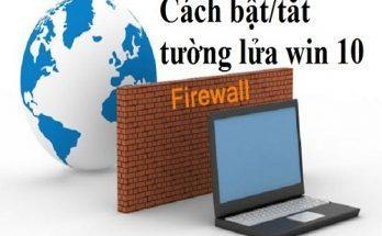 Hướng dẫn cách tắt tường lửa win 10, tắt firewall win 10 nhanh nhất 2019 3