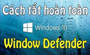 Cách tắt Windows Defender trong Win 10 vĩnh viễn chi tiết nhất 2019 8