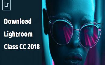 【Download】Tải Lightroom Classic CC 2018 Miễn Phí Mới Nhất