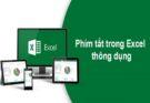 Các phím tắt trong Excel 2010 có thể bạn chưa biết